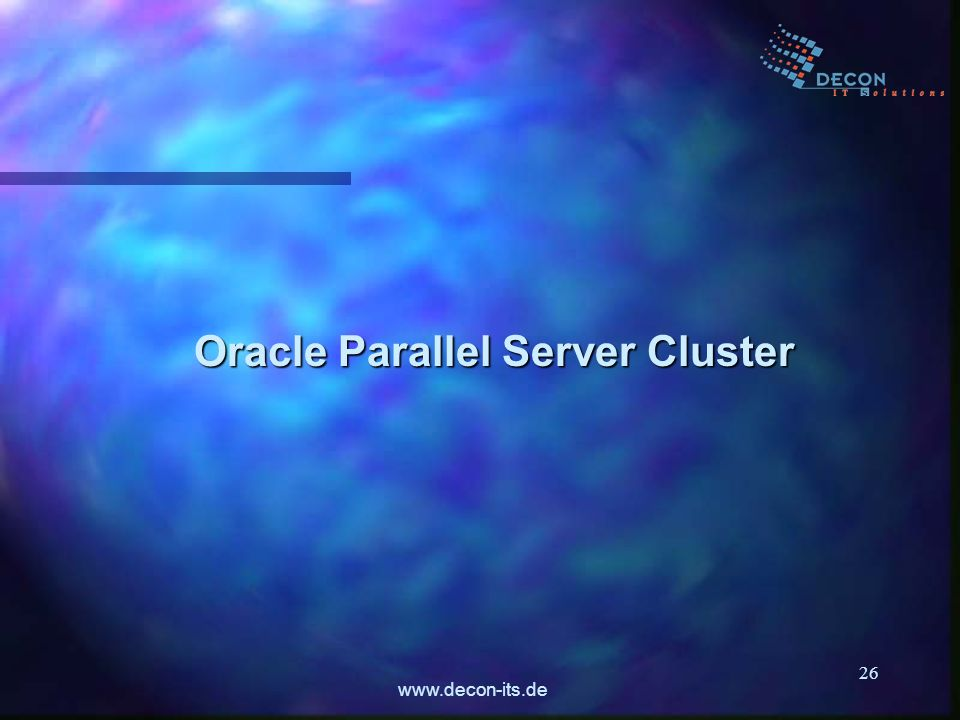 www.decon-its.de 26 Oracle Parallel Server Cluster