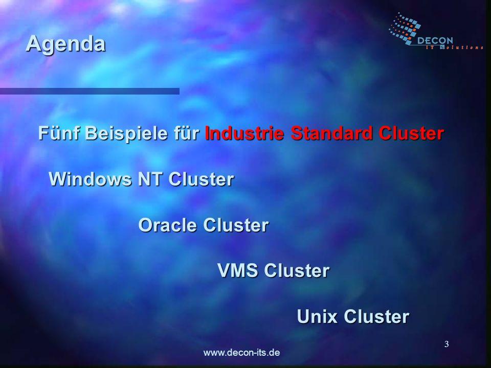 www.decon-its.de 3 Agenda Fünf Beispiele für Industrie Standard Cluster Windows NT Cluster Windows NT Cluster Oracle Cluster Oracle Cluster VMS Cluste