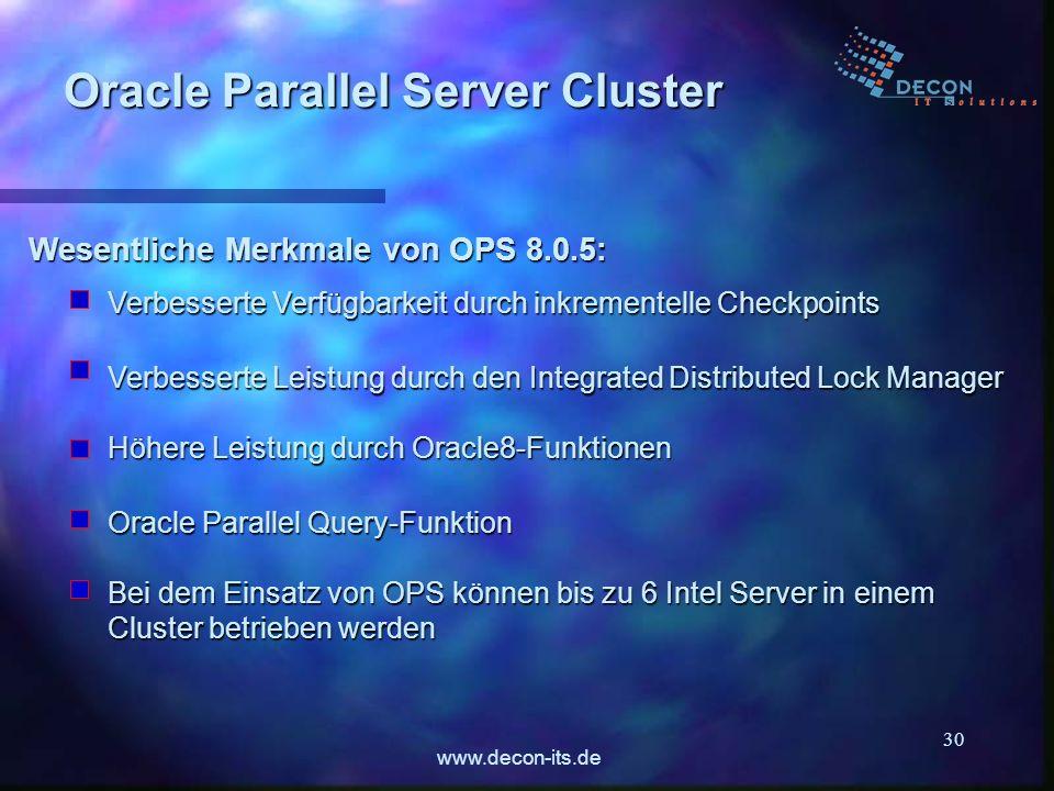 www.decon-its.de 30 Wesentliche Merkmale von OPS 8.0.5: Oracle Parallel Server Cluster Verbesserte Leistung durch den Integrated Distributed Lock Mana