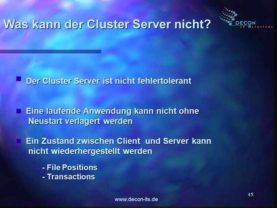 www.decon-its.de 45 Was kann der Cluster Server nicht.