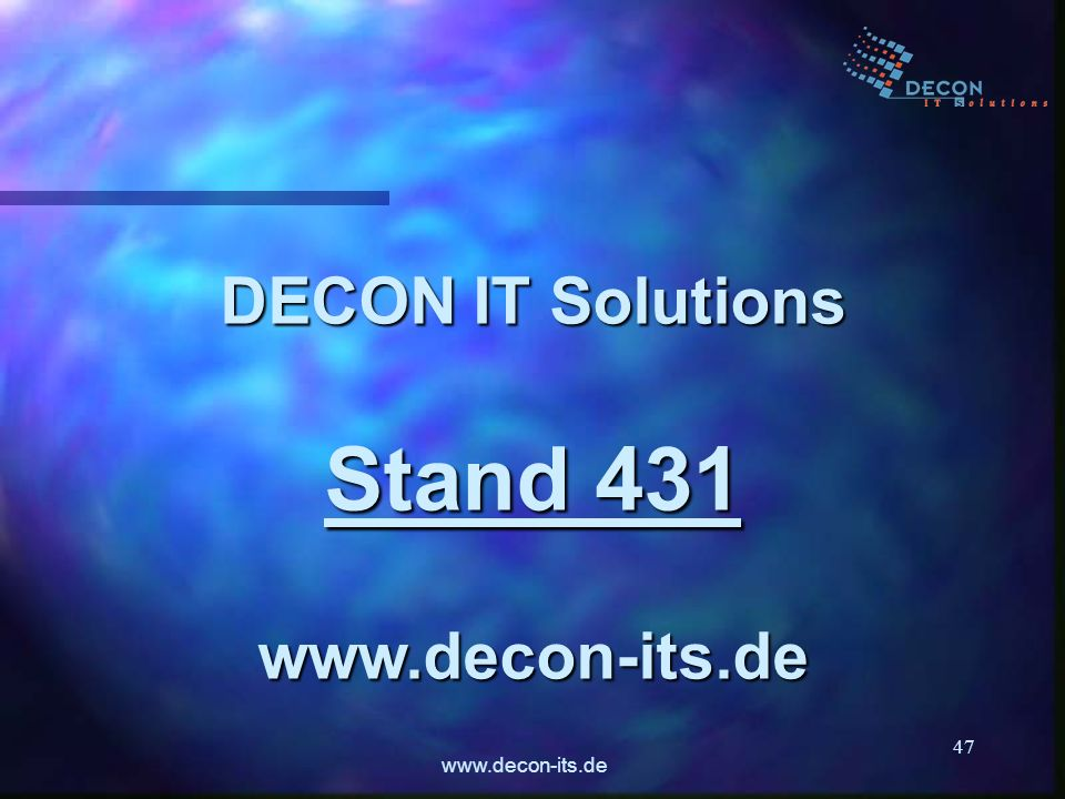 www.decon-its.de 47 DECON IT Solutions Stand 431 www.decon-its.de