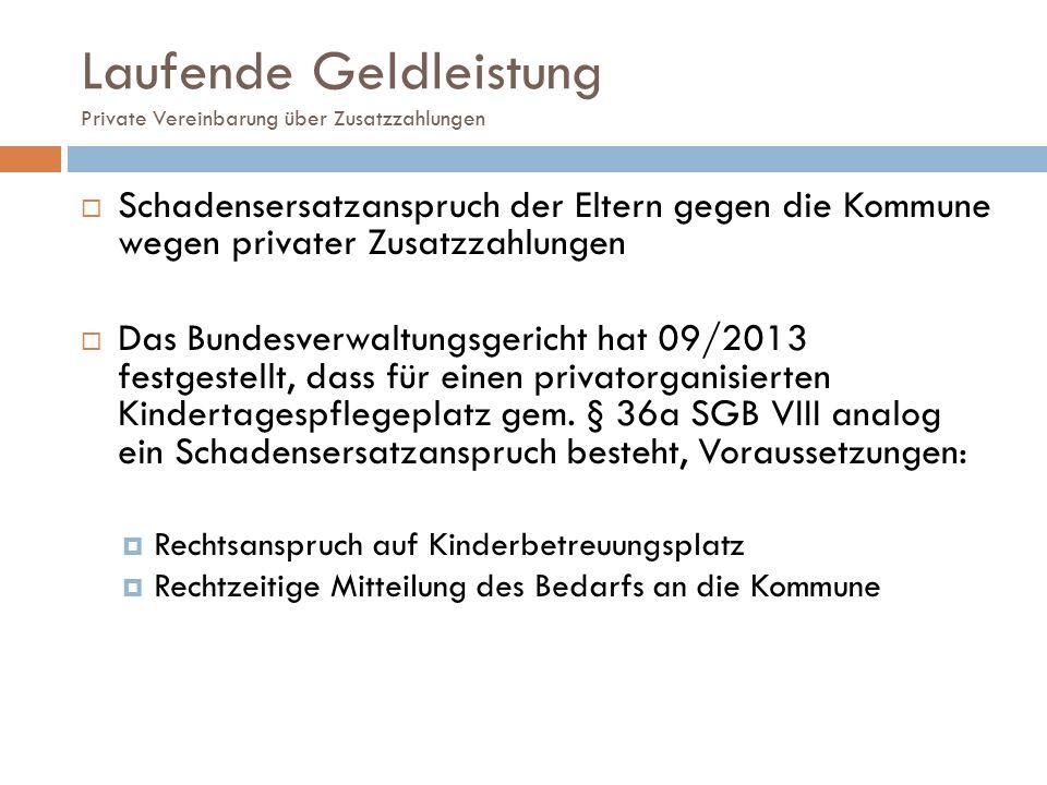 Laufende Geldleistung Private Vereinbarung über Zusatzzahlungen  Schadensersatzanspruch der Eltern gegen die Kommune wegen privater Zusatzzahlungen 