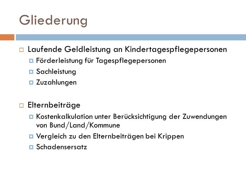 Laufende Geldleistung Subjektives Recht Subjektives Recht der Tagespflegeperson auf laufende Geldleistung = Klagerecht und Klagepflicht, sonst kein Anspruch auf höhere Zuzahlungen (OVG Lüneburg)