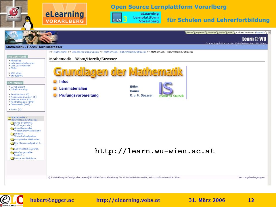 hubert@egger.ac http://elearning.vobs.at 31. März 2006 12 Statistik WU-Wien http://learn.wu-wien.ac.at