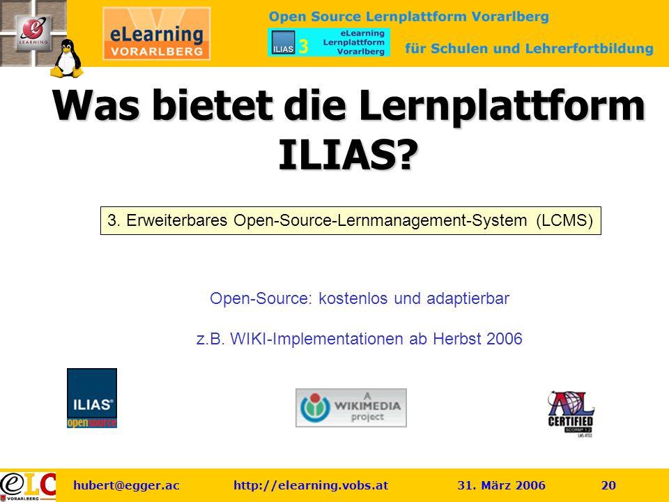 hubert@egger.ac http://elearning.vobs.at 31.März 2006 20 Was bietet die Lernplattform ILIAS.