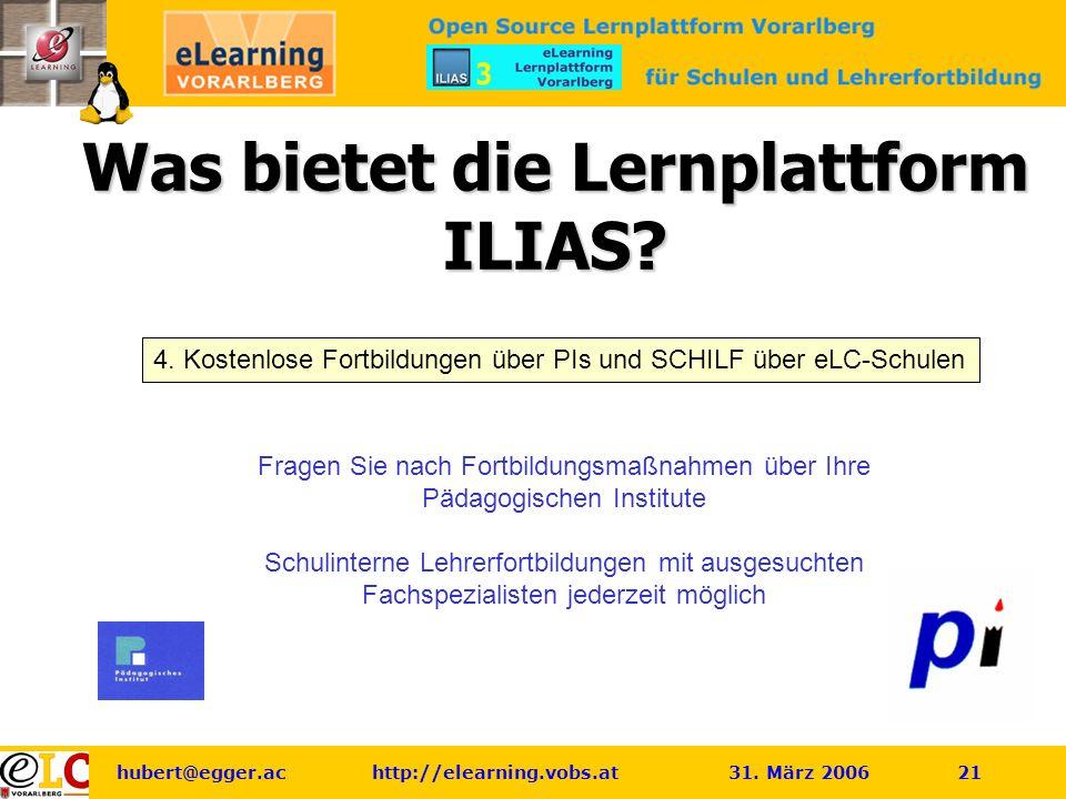 hubert@egger.ac http://elearning.vobs.at 31. März 2006 21 Was bietet die Lernplattform ILIAS.