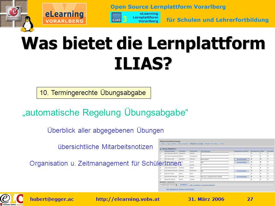 hubert@egger.ac http://elearning.vobs.at 31.März 2006 27 Was bietet die Lernplattform ILIAS.