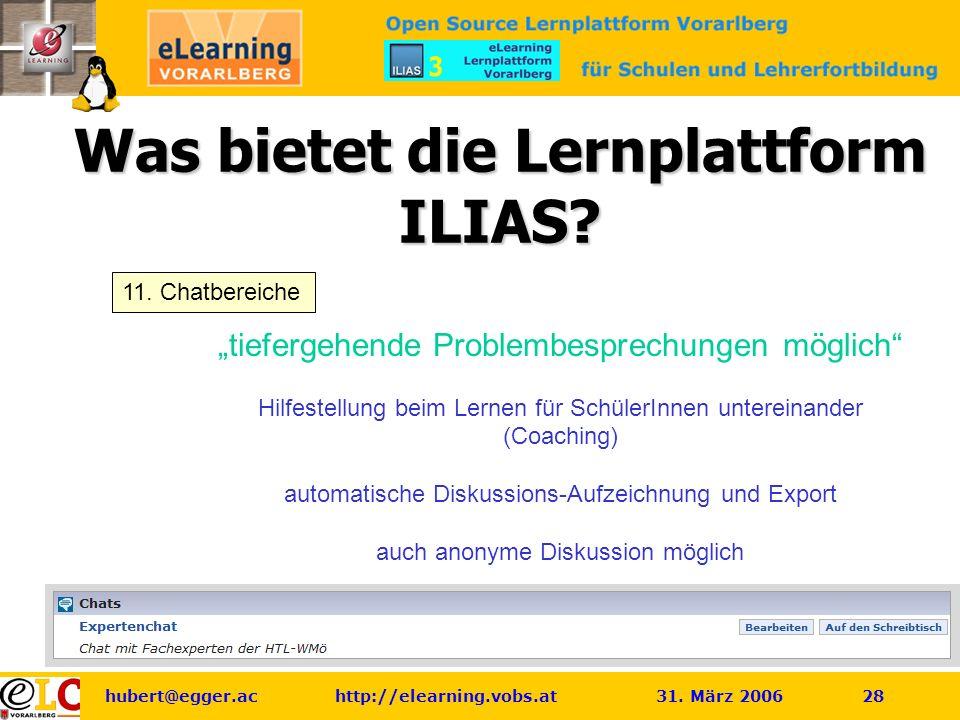 hubert@egger.ac http://elearning.vobs.at 31.März 2006 28 Was bietet die Lernplattform ILIAS.