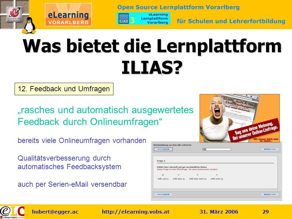 hubert@egger.ac http://elearning.vobs.at 31.März 2006 29 Was bietet die Lernplattform ILIAS.