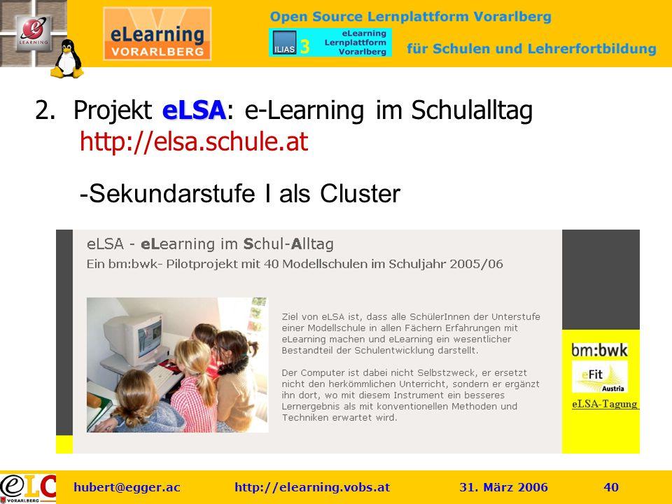 hubert@egger.ac http://elearning.vobs.at 31. März 2006 40 eLSA 2.