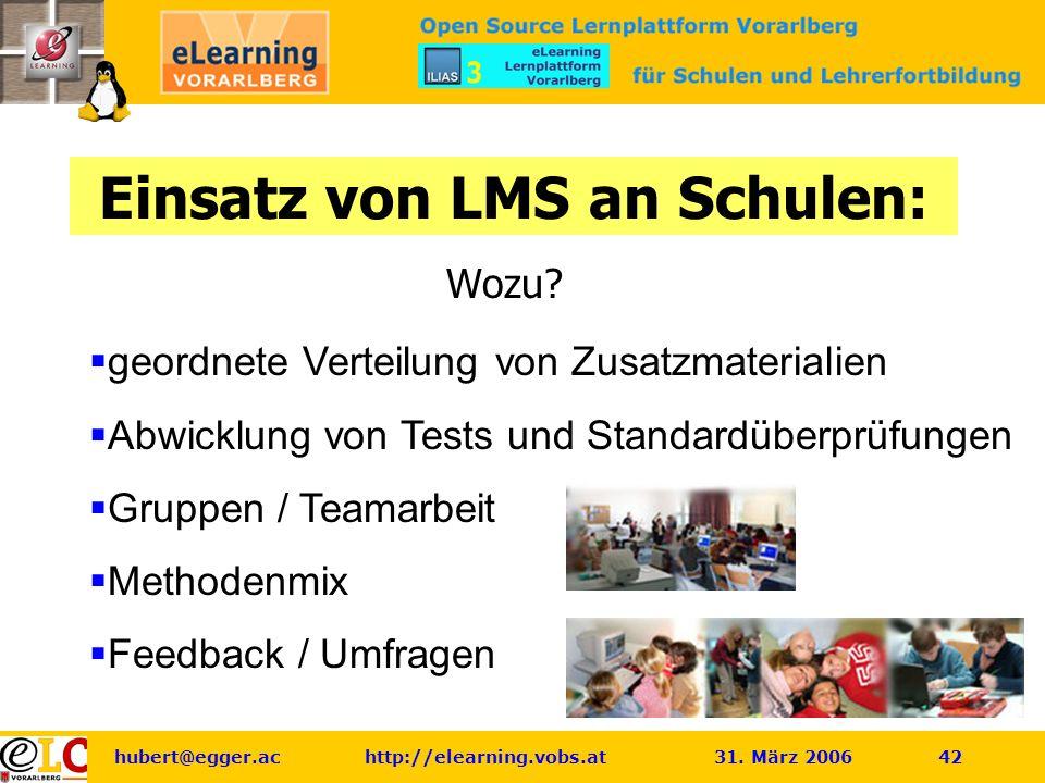 hubert@egger.ac http://elearning.vobs.at 31. März 2006 42 Einsatz von LMS an Schulen: Wozu.