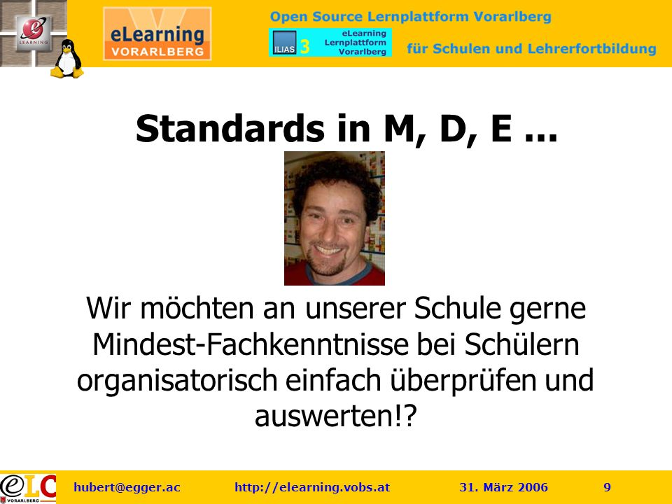 hubert@egger.ac http://elearning.vobs.at 31. März 2006 9 Standards in M, D, E...