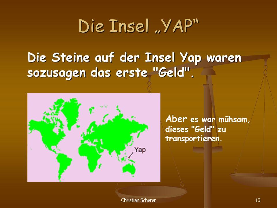"""Christian Scherer13 Die Insel """"YAP"""" Die Steine auf der Insel Yap waren sozusagen das erste"""