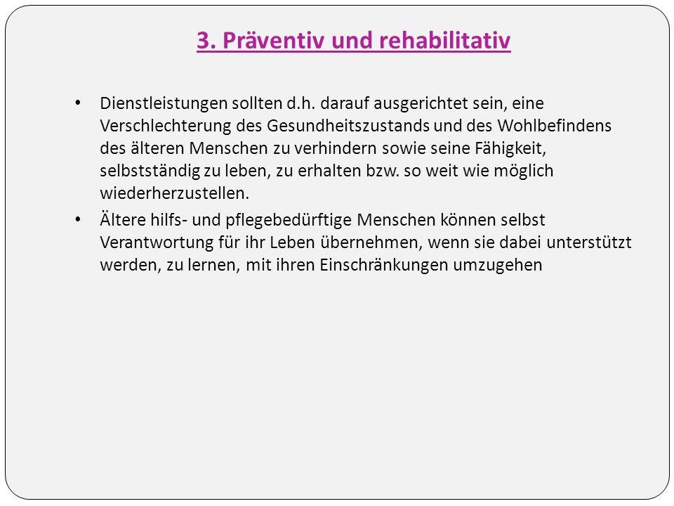 3. Präventiv und rehabilitativ Dienstleistungen sollten d.h.