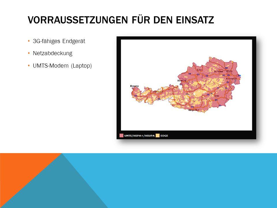 VORRAUSSETZUNGEN FÜR DEN EINSATZ 3G-fähiges Endgerät Netzabdeckung UMTS-Modem (Laptop)