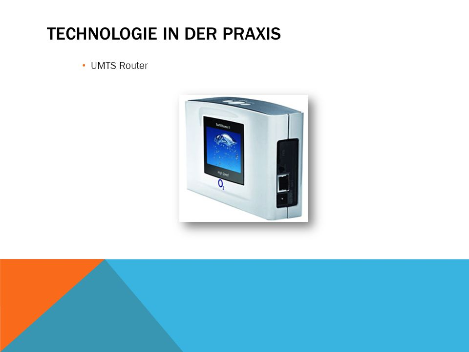 TECHNOLOGIE IN DER PRAXIS UMTS Router