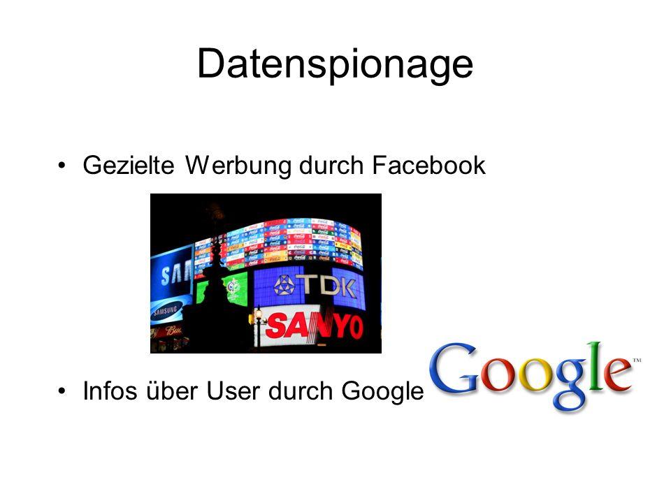Datenspionage Gezielte Werbung durch Facebook Infos über User durch Google
