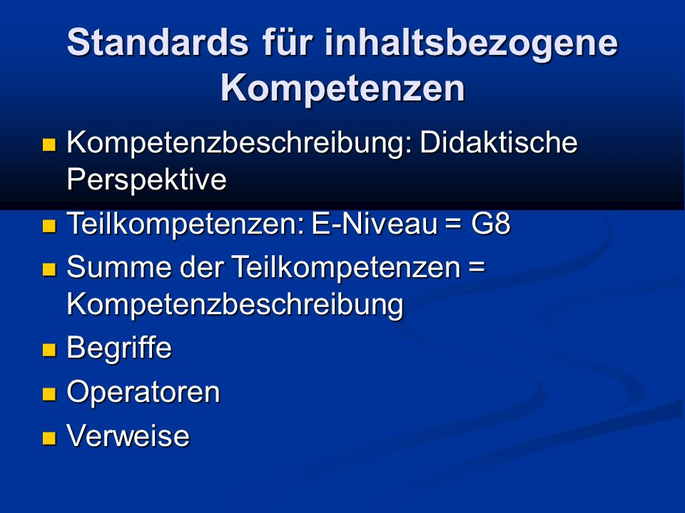 Standards für inhaltsbezogene Kompetenzen Kompetenzbeschreibung: Didaktische Perspektive Kompetenzbeschreibung: Didaktische Perspektive Teilkompetenze