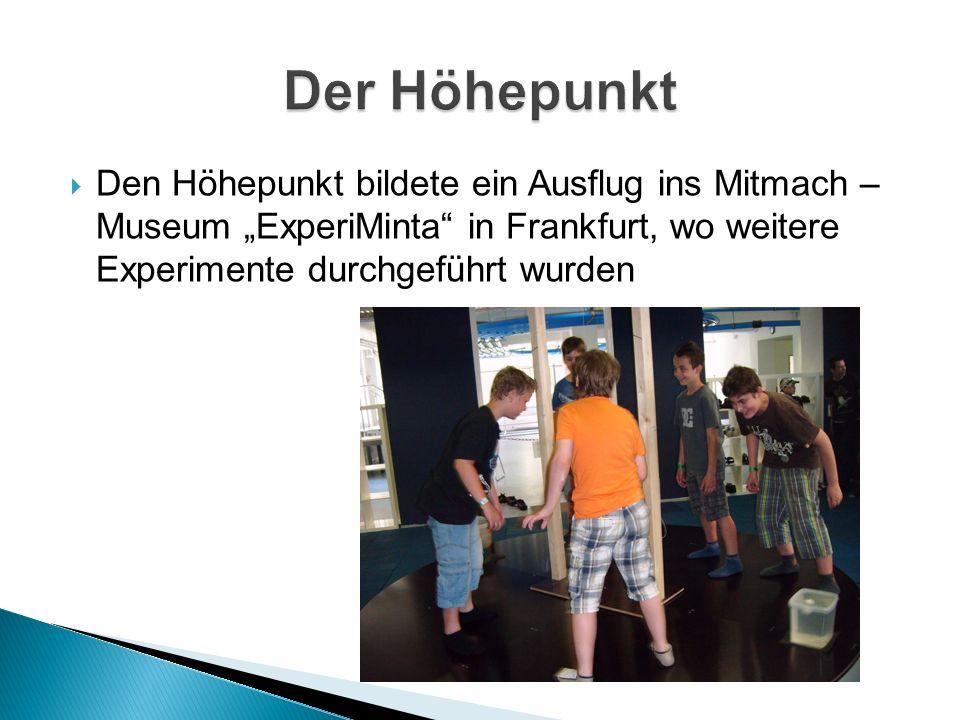 """ Den Höhepunkt bildete ein Ausflug ins Mitmach – Museum """"ExperiMinta in Frankfurt, wo weitere Experimente durchgeführt wurden"""