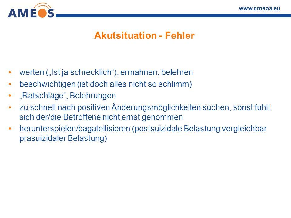 """www.ameos.eu Akutsituation - Fehler werten (""""Ist ja schrecklich""""), ermahnen, belehren beschwichtigen (ist doch alles nicht so schlimm) """"Ratschläge"""", B"""