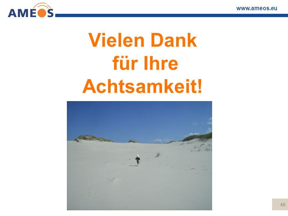 www.ameos.eu Vielen Dank für Ihre Achtsamkeit! 46