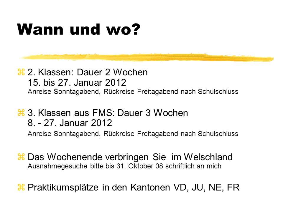 Wann und wo. z2. Klassen: Dauer 2 Wochen 15. bis 27.