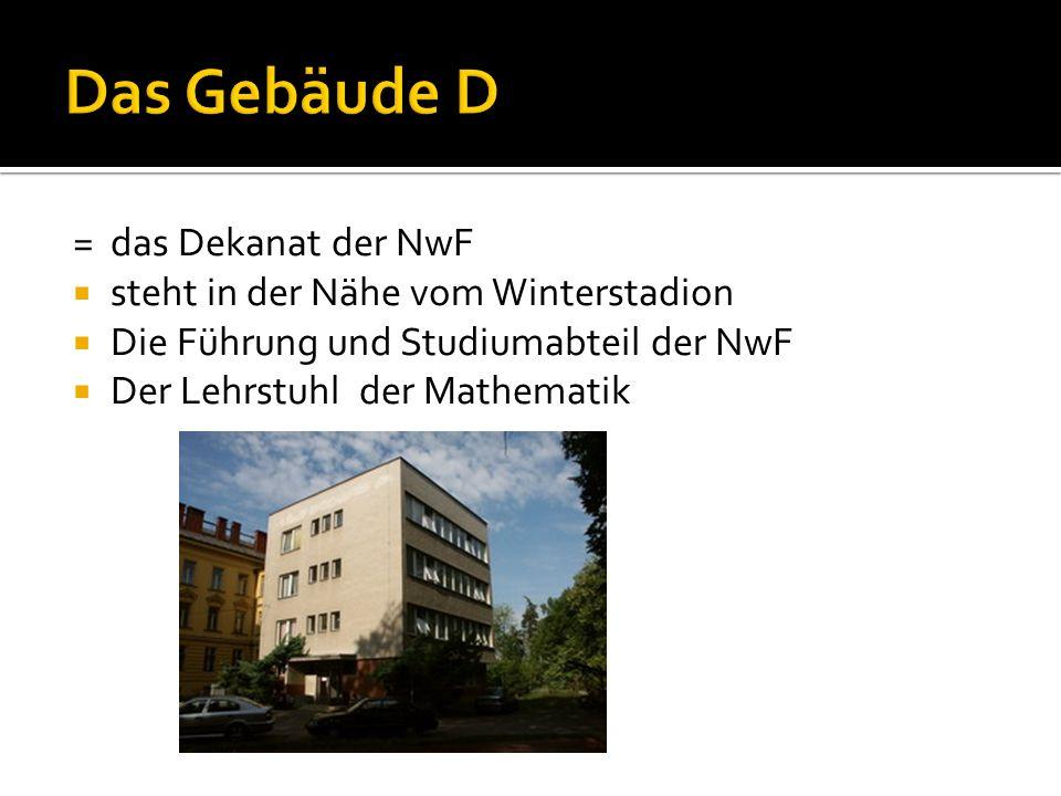 = das Dekanat der NwF  steht in der Nähe vom Winterstadion  Die Führung und Studiumabteil der NwF  Der Lehrstuhl der Mathematik