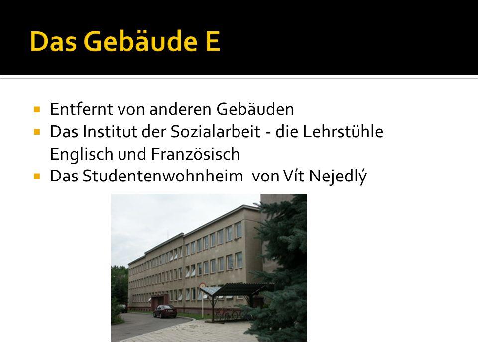  Entfernt von anderen Gebäuden  Das Institut der Sozialarbeit - die Lehrstühle Englisch und Französisch  Das Studentenwohnheim von Vít Nejedlý