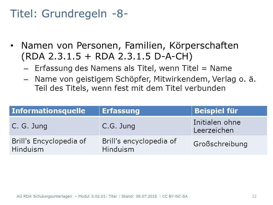 Titel: Grundregeln -8- Namen von Personen, Familien, Körperschaften (RDA 2.3.1.5 + RDA 2.3.1.5 D-A-CH) – Erfassung des Namens als Titel, wenn Titel = Name – Name von geistigem Schöpfer, Mitwirkendem, Verlag o.