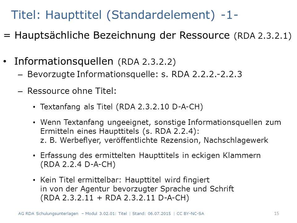 Titel: Haupttitel (Standardelement) -1- = Hauptsächliche Bezeichnung der Ressource (RDA 2.3.2.1) Informationsquellen (RDA 2.3.2.2) – Bevorzugte Informationsquelle: s.