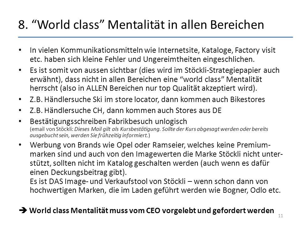 """8. """"World class"""" Mentalität in allen Bereichen In vielen Kommunikationsmitteln wie Internetsite, Kataloge, Factory visit etc. haben sich kleine Fehler"""