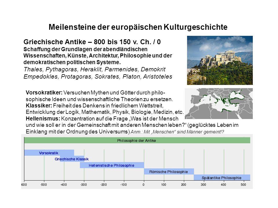 Meilensteine der europäischen Kulturgeschichte Griechische Antike – 800 bis 150 v. Ch. / 0 Schaffung der Grundlagen der abendländischen Wissenschaften