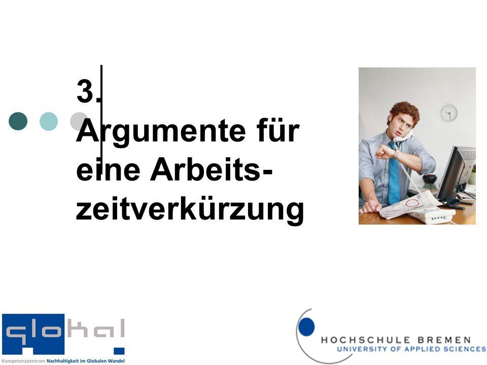3. Argumente für eine Arbeits- zeitverkürzung
