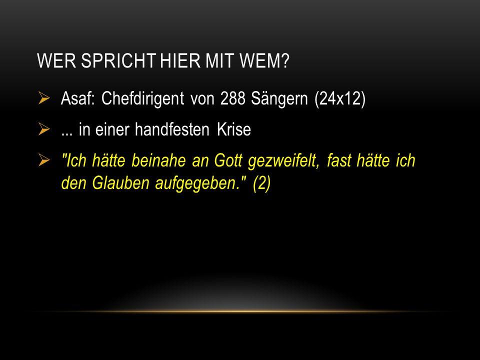WER SPRICHT HIER MIT WEM.  Asaf: Chefdirigent von 288 Sängern (24x12) ...