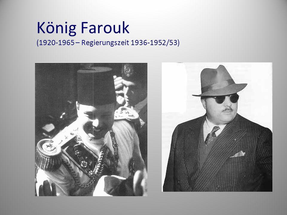 König Farouk (1920-1965 – Regierungszeit 1936-1952/53)