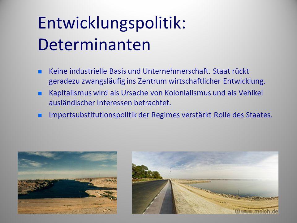 Entwicklungspolitik: Determinanten Keine industrielle Basis und Unternehmerschaft.