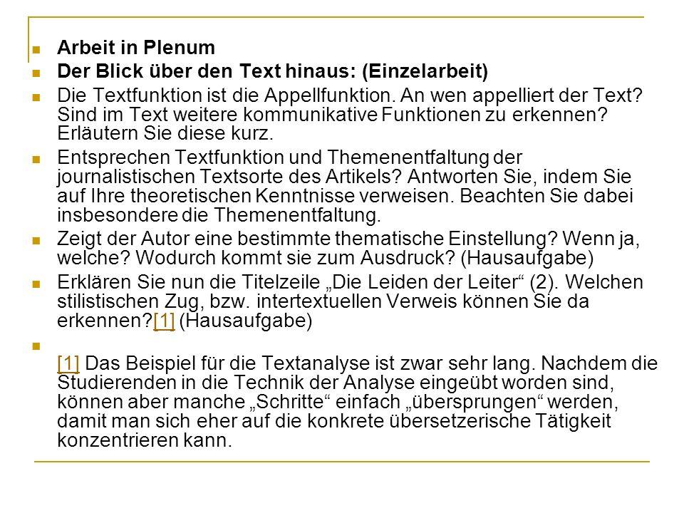 Arbeit in Plenum Der Blick über den Text hinaus: (Einzelarbeit) Die Textfunktion ist die Appellfunktion. An wen appelliert der Text? Sind im Text weit