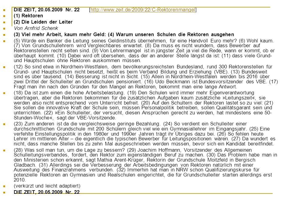 DIE ZEIT, 20.05.2009 Nr. 22[http://www.zeit.de/2009/22/C-Rektorenmangel]http://www.zeit.de/2009/22/C-Rektorenmangel (1) Rektoren (2) Die Leiden der Le