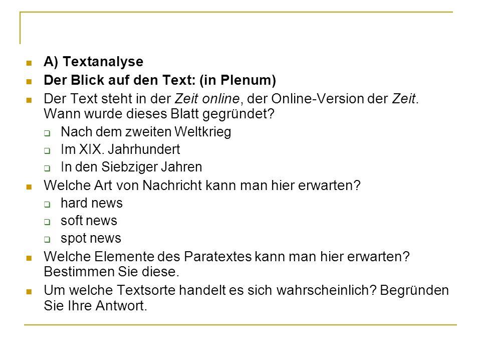 A) Textanalyse Der Blick auf den Text: (in Plenum) Der Text steht in der Zeit online, der Online-Version der Zeit. Wann wurde dieses Blatt gegründet?