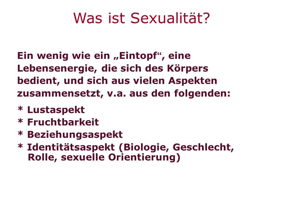 """Was ist Sexualität? Ein wenig wie ein """"Eintopf"""", eine Lebensenergie, die sich des Körpers bedient, und sich aus vielen Aspekten zusammensetzt, v.a. au"""