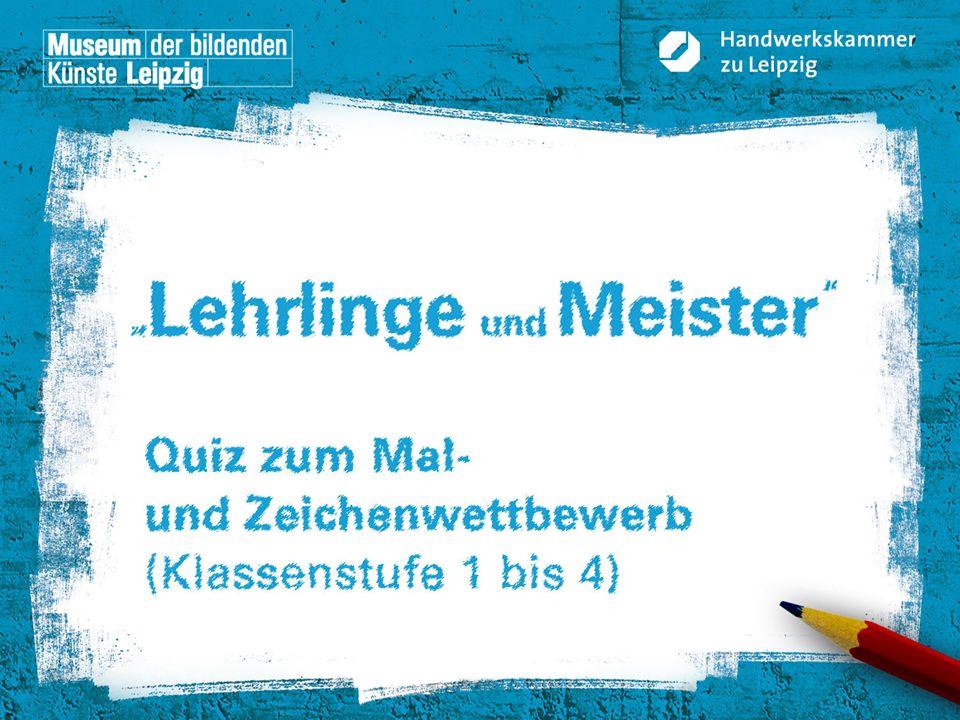 © Handwerkskammer zu Leipzig, Dresdner Straße 11/13, 04103 Leipzig Frage 3 Handwerker sind überall im Einsatz – fast überall.