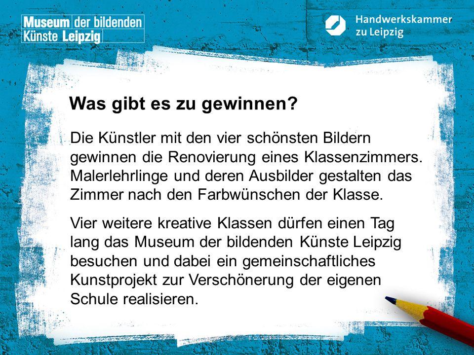© Handwerkskammer zu Leipzig, Dresdner Straße 11/13, 04103 Leipzig Damit besonders viele Leute euer künstlerisches Talent bestaunen können, werden die einge- reichten Kunstwerke beispielsweise im Internet oder im Deutschen Handwerksblatt veröffentlicht.