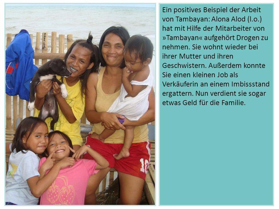 Ein positives Beispiel der Arbeit von Tambayan: Alona Alod (l.o.) hat mit Hilfe der Mitarbeiter von »Tambayan« aufgehört Drogen zu nehmen. Sie wohnt w