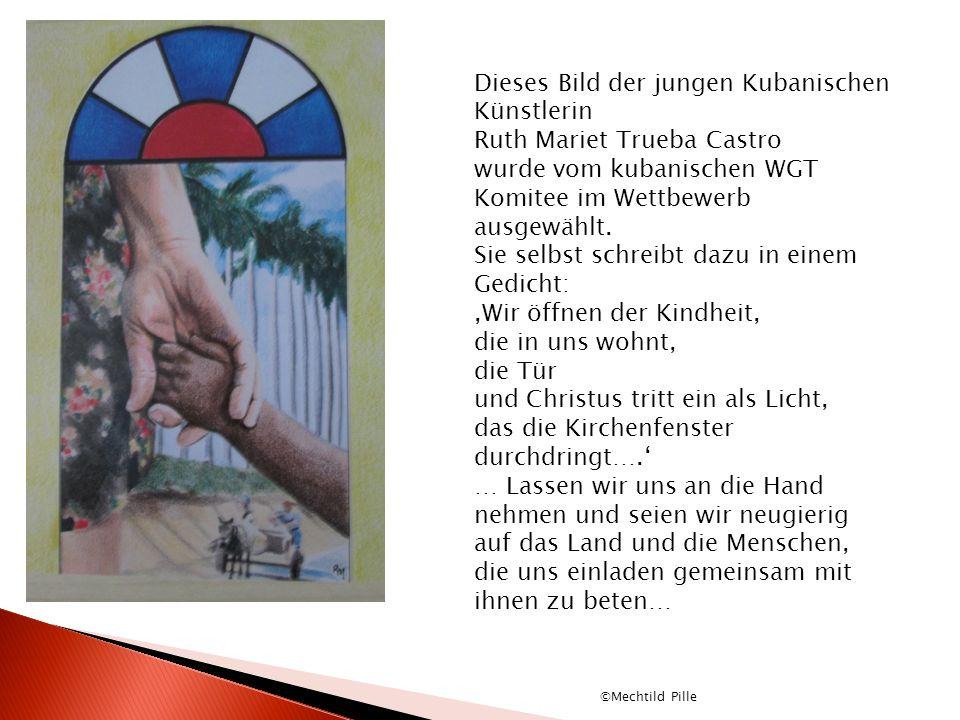 Dieses Bild der jungen Kubanischen Künstlerin Ruth Mariet Trueba Castro wurde vom kubanischen WGT Komitee im Wettbewerb ausgewählt. Sie selbst schreib