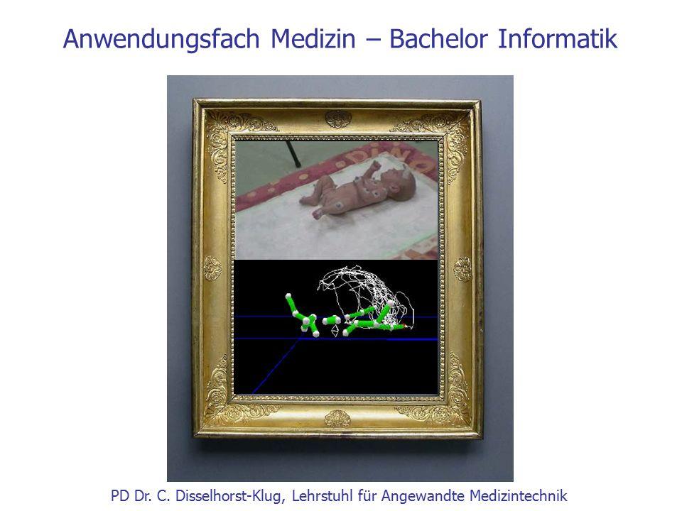 Anwendungsfach Medizin – Bachelor Informatik PD Dr. C. Disselhorst-Klug, Lehrstuhl für Angewandte Medizintechnik