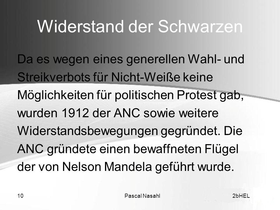 Pascal Nasahl102bHEL Widerstand der Schwarzen Da es wegen eines generellen Wahl- und Streikverbots für Nicht-Weiße keine Möglichkeiten für politischen