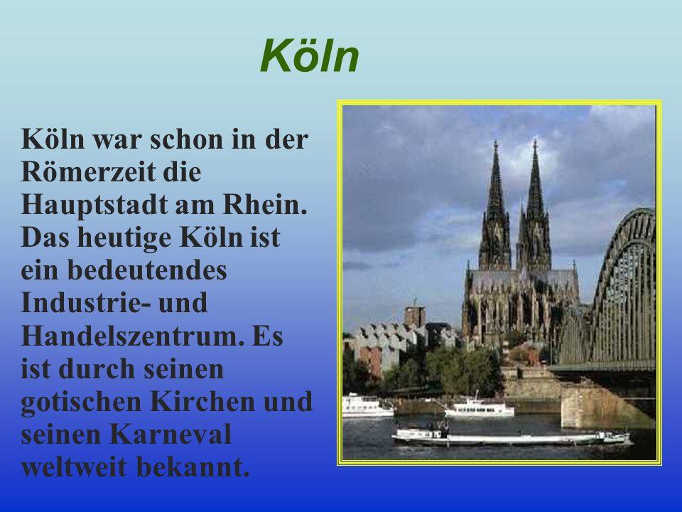 Köln war schon in der Römerzeit die Hauptstadt am Rhein. Das heutige Köln ist ein bedeutendes Industrie- und Handelszentrum. Es ist durch seinen gotis