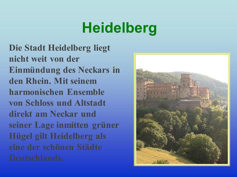 Die Stadt Heidelberg liegt nicht weit von der Einmündung des Neckars in den Rhein. Mit seinem harmonischen Ensemble von Schloss und Altstadt direkt am
