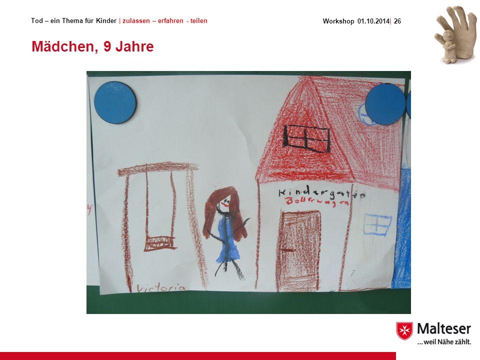 Tod – ein Thema für Kinder | zulassen – erfahren - teilen Mädchen, 9 Jahre Workshop 01.10.2014| 26