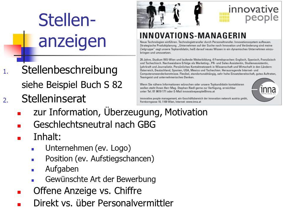 Stellen- anzeigen 1. Stellenbeschreibung siehe Beispiel Buch S 82 2. Stelleninserat zur Information, Überzeugung, Motivation Geschlechtsneutral nach G